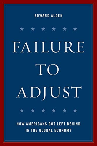 Pdf Politics Failure to Adjust: How Americans Got Left Behind in the Global Economy (A Council on Foreign Relations Book)