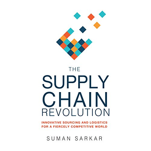 The Supply Chain Revolution: Innovative Sourcing and Logistics for a Fiercely Competitive World Audiobook [Free Download by Trial] thumbnail