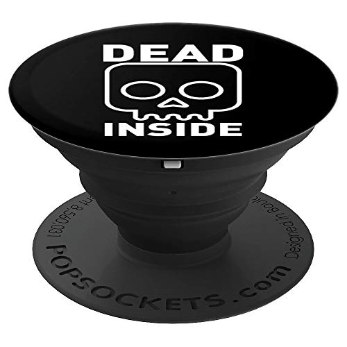 Dead Inside Funny Sarcastic Goth Halloween Skull Costume PopSockets Grip and Stand for Phones and Tablets ()
