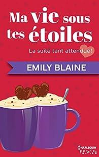 Ma vie sous tes étoiles  par Emily Blaine