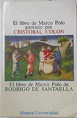 Libro de marco polo, el anot. c. Colón. version de r. santaella ...