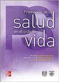 PROMOCION DE LA SALUD EN EL CICLO DE VIDA: Amazon.es: GONZALEZ RAFAEL: Libros