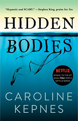 Book cover from Hidden Bodies: (A You Novel) by Caroline Kepnes