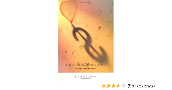 The invisible heart an economic romance the mit press kindle the invisible heart an economic romance the mit press kindle edition by russell roberts literature fiction kindle ebooks amazon fandeluxe Images