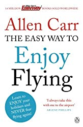 The Easy Way to Enjoy Flying (Allen Carrs Easy Way)