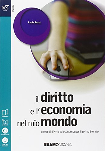 Diritto economia mio mondo. Vol. unico. Con openbook 1-2. Per le Scuole superiori. Con e-book. Con espansione online Lucia Rossi