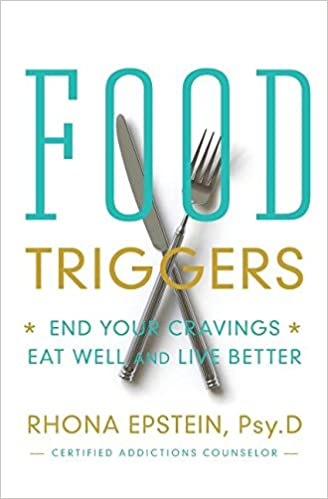 Food Triggers: End Your Cravings, Eat Well and Live Better: Rhona