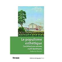Populisme esthétique (Le): Architecture comme outil identitaire (L')