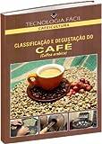 Classificação e Degustação do Café. Coffea Arabica