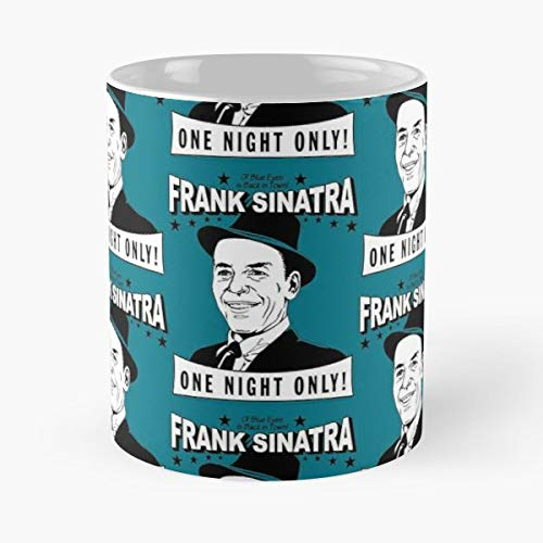 Frank{{%20}}sinatra {{%20}}ol{{%20}}blue{{%20}}eyes {{%20}}old{{%20}}blue{{%20}}eyes {{%20}}crooner - Funny Sophisticated Design Great Gifts -11 Oz Coffee Mug.the Best Gift For Holidays. (Bennett Dinnerware)