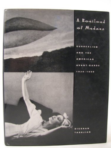 A Boatload of Madmen: Surrealism and the American Avant-Garde 1920 1950 ebook
