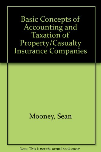 Basic Concepts of Accounting and Taxation of Property/Casualty Insurance Companies
