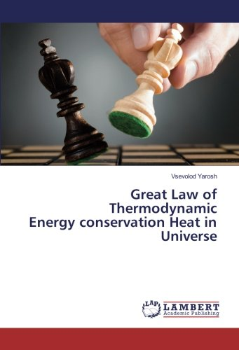 Download Great Law of Thermodynamic Energy conservation Heat in Universe ebook