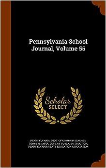 Pennsylvania School Journal, Volume 55