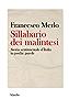 Sillabario dei malintesi: Storia sentimentale d'Italia in poche parole