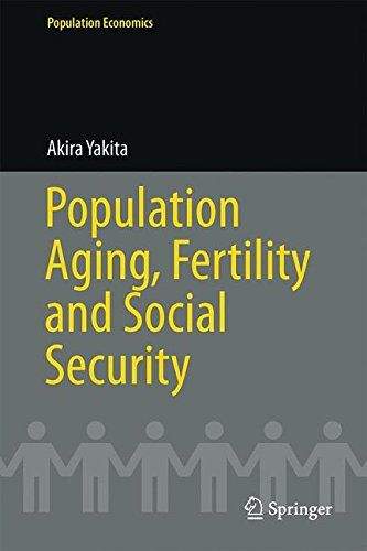 Population Aging, Fertility and Social Security (Population Economics)