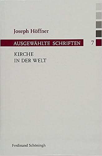 Kirche In Der Welt Joseph Höffner Ausgewählte Schriften Amazonde