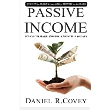 Passive income: ULTIMATE 8 WAYS to MAKE $700-$8K a MONTH in 60 DAYS [Booklet]