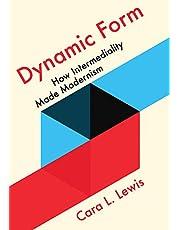 Dynamic Form: How Intermediality Made Modernism