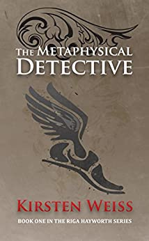 The Metaphysical Detective (A Riga Hayworth Paranormal Mystery Book 1) by [Weiss, Kirsten]