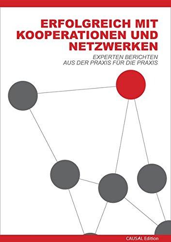 Erfolgreich mit Kooperationen und Netzwerken: Experten berichten aus der Praxis für die Praxis
