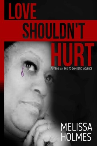 Sweetie Shouldn't Hurt: Putting an End to Domestic Violence