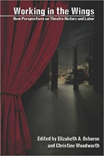 Book Working in the Wings: New Perspectives on Theatre History and Labor (Theater in the Americas)