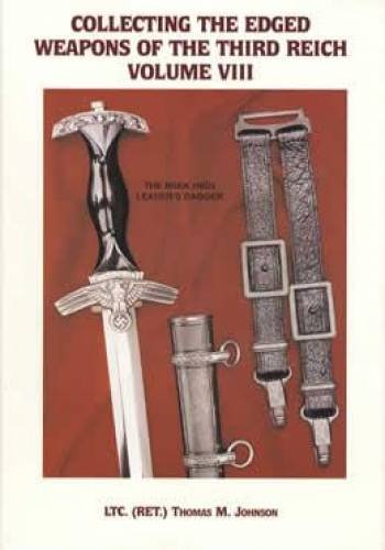 Collecting the Edged Weapons of the Third Reich, Volume VIII