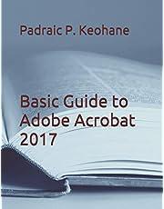 Basic Guide to Adobe Acrobat 2017