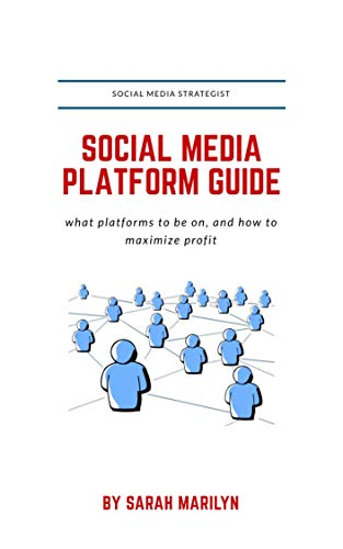 - Social Media Strategist: Platform Income Guide : what platforms to be on, and how to maximize profit (2019 Edition)