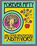 Forever Fifty and Other Negotiations, Judith Viorst, 0671643290