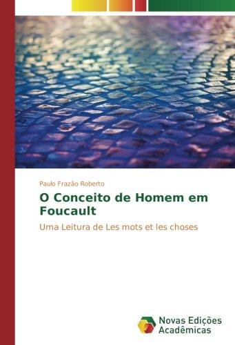 Read Online O Conceito de Homem em Foucault: Uma Leitura de Les mots et les choses (Portuguese Edition) PDF