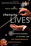 Changing Lives, Tricia Tunstall, 0393078965