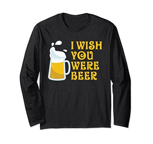 Unisex Beer Drinking Long Sleeve I Wish You Were Beer Shirt Medium Black (Were Sleeve Long Beer)