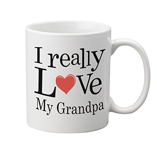 I Really Love My Grandpa Coffee Mug - (11 oz.) - One-Side Print - Ceramic Work Cup for Grandpas, Grandpop, Pawpaw, Grandaddy - Thoughtful Gag Gift Good Christmas Story Quotes