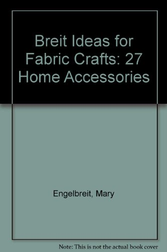 Download Breit Ideas For Fabric Crafts 27 Home Accessories Book Pdf