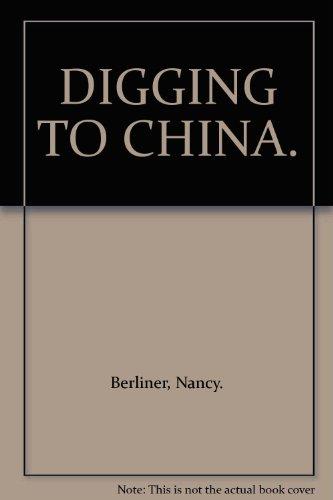 DIGGING TO CHINA.