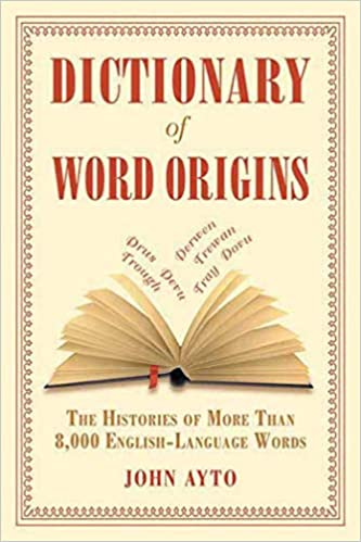Amazon Dictionary Of Word Origins The Histories Of More Than