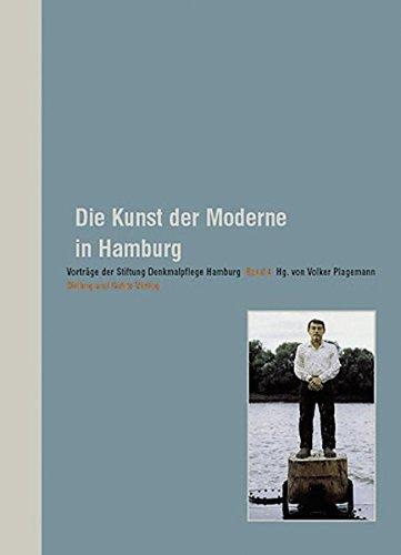 Die Kunst der Moderne in Hamburg (Vorträge der Stiftung Denkmalpflege Hamburg)