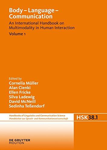 Body - Language - Communication. Volume 1 (Handbücher zur Sprach- und Kommunikationswissenschaft / Handbooks of Linguistics and Communication Science (HSK))