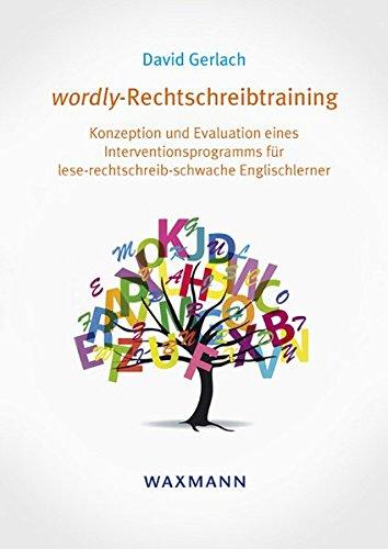 wordly-Rechtschreibtraining: Konzeption und Evaluation eines Interventionsprogramms für lese-rechtschreib-schwache Englischlerner (Internationale Hochschulschriften) Taschenbuch – 18. Dezember 2013 David Gerlach Waxmann 383092996X Behinderung / Pädagogik