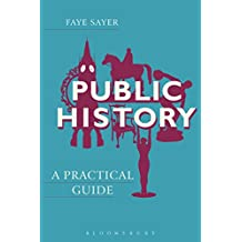 Public History: A Practical Guide (Practical Guides)