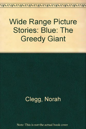 Wide Range Picture Stories: Blue: The Greedy Giant