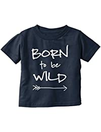 Born Wild Cute Funny Saying Song Newborn Music Humor Baby Infant Toddler T Shirt