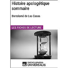 Histoire apologétique sommaire de Bartolomé de Las Casas: Les Fiches de lecture d'Universalis (French Edition)