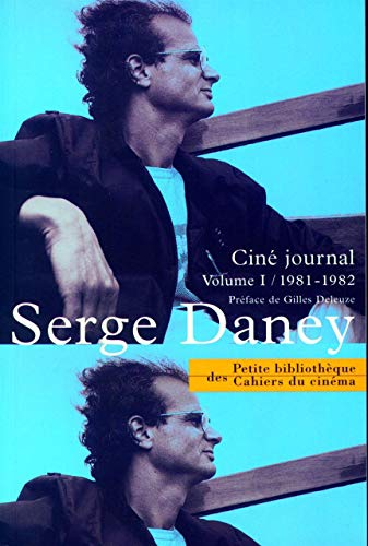 Cine Journal: Tome 1 Serge Daney
