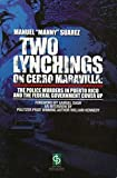 img - for Two Lynchings on Cerro Maravilla: The Police Murders in Puerto Rico and the Federal Government Cover Up book / textbook / text book