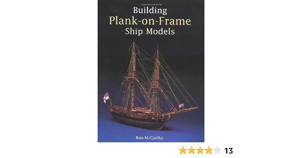 BUILDING PLANK ON FRAME SHIP MODELS: Amazon.es: McCarthy, Ron ...