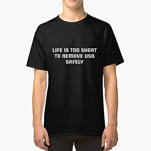 Life's too short to remove the USB safely Classic TShirt T Shirt Premium, Tee shirt, Hoodie for Men, Women Unisex Full Size. (Lifes Too Short To Safely Remove Usb)