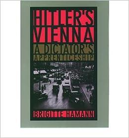 Book [(Hitler's Vienna: A Dictator's Apprenticeship )] [Author: Brigitte Hamann] [Feb-2001]